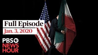 PBS NewsHour live episode Jan. 3, 2020
