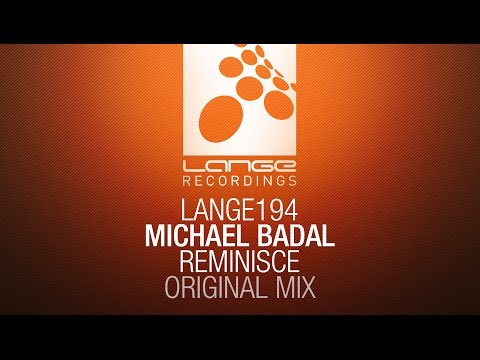 Michael Badal - Reminisce (Original Mix) [OUT NOW]