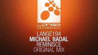Michael Badal - Reminisce (Original Mix) [OUT NOW]