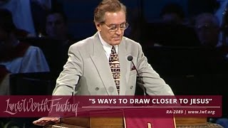 Adrian Rogers: 5 Ways to Draw Closer to Jesus (#2089)