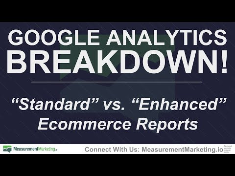 How to Use Google Analytics Ecommerce Reports: Standard vs. Enhanced