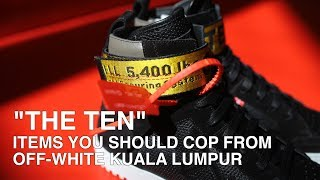 """""""THE TEN"""" Item You Should Cop From Off-White Kuala Lumpur"""