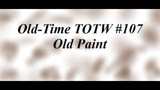 Old-Time TOTW #107: Old Paint (7/12/20)