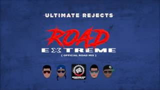 Ultimate Rejects - Full Extreme (Razorshop Road Mix) [Official]