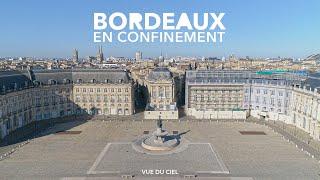 Bordeaux en confinement vue du ciel | CREAMOV