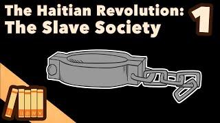 the-haitian-revolution-the-slave-society-extra-history-1