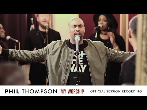 My Worship  Phil Thompson  Session Recording