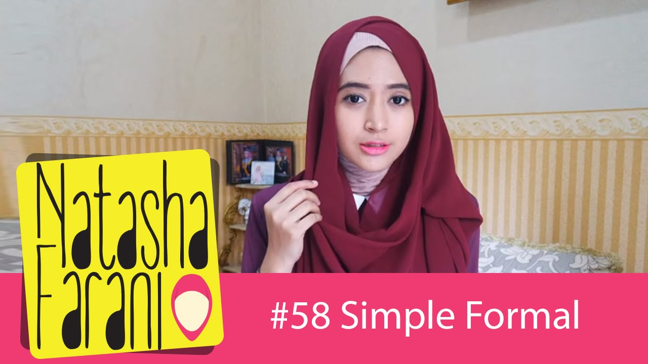 58 Hijab Tutorial Natasha Farani SimpleFormal YouTube