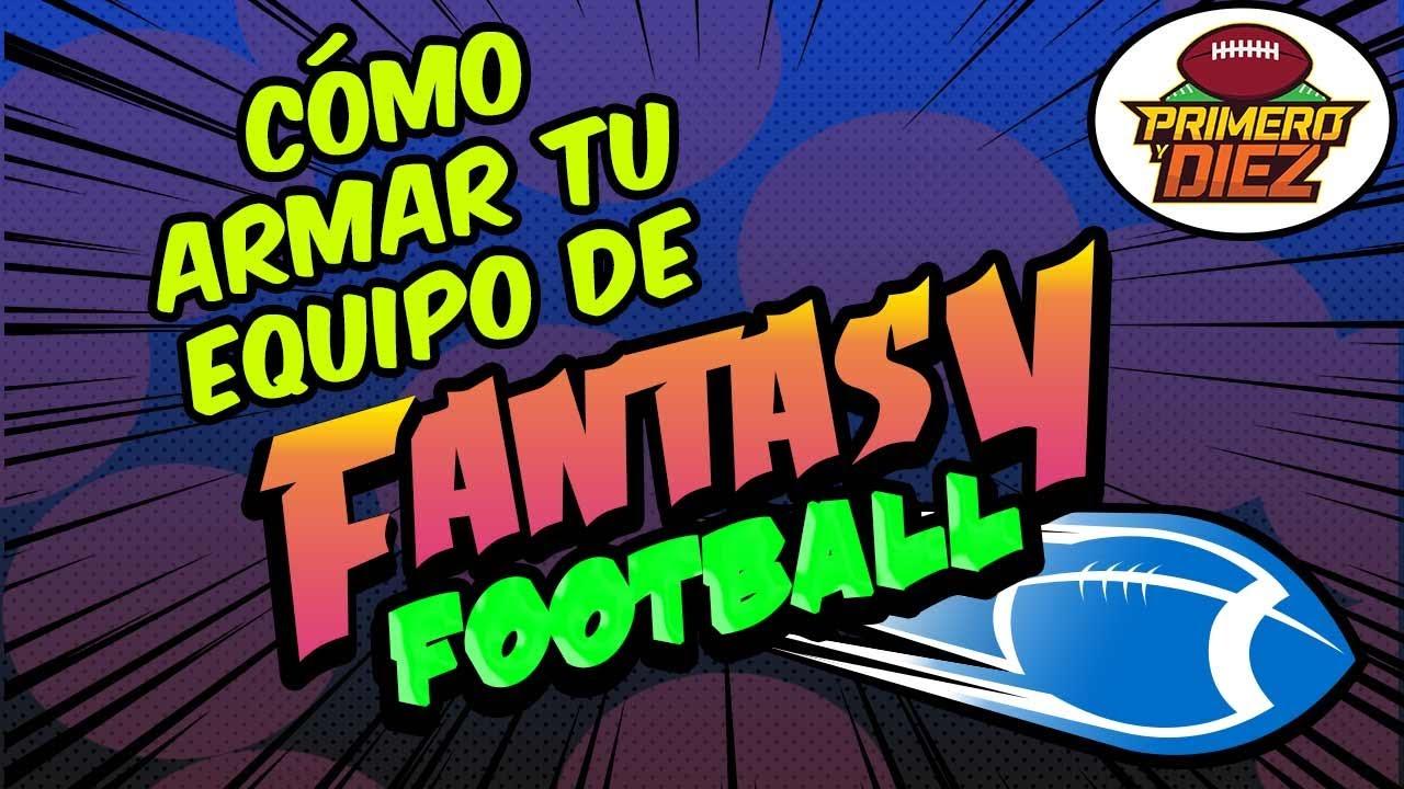 Te explicamos cómo armar un equipo de Fantasy Football
