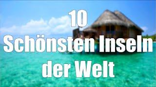 Top 10 schönsten Inseln der Welt