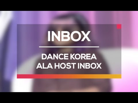 Dance Korea ala Host Inbox (Live on Inbox)