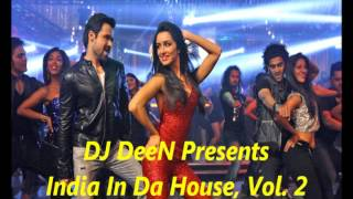 India In Da House, Vol. 2 (House Music - Mixed by DJ DeeN)