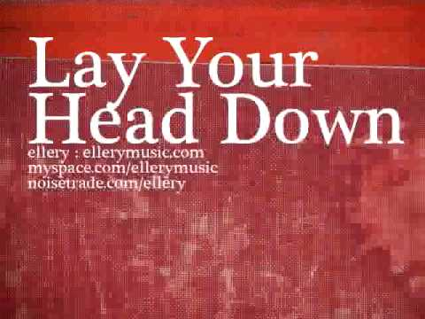 Lay Your Head Down : by Ellery, from the EP You Did Everything Right