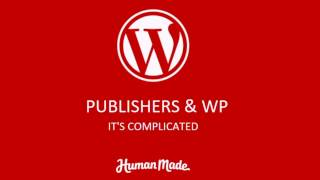 WordPress in Big Media: It's complicated - WordPress Singapore