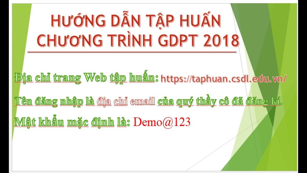 Huong dan tap huan CT GDPT 2018- THCS Vị Thanh