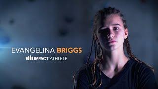 Introducing IMPACT ATHLETE, Evangelina Briggs! Indoor climbing champion and aspiring Olympian!