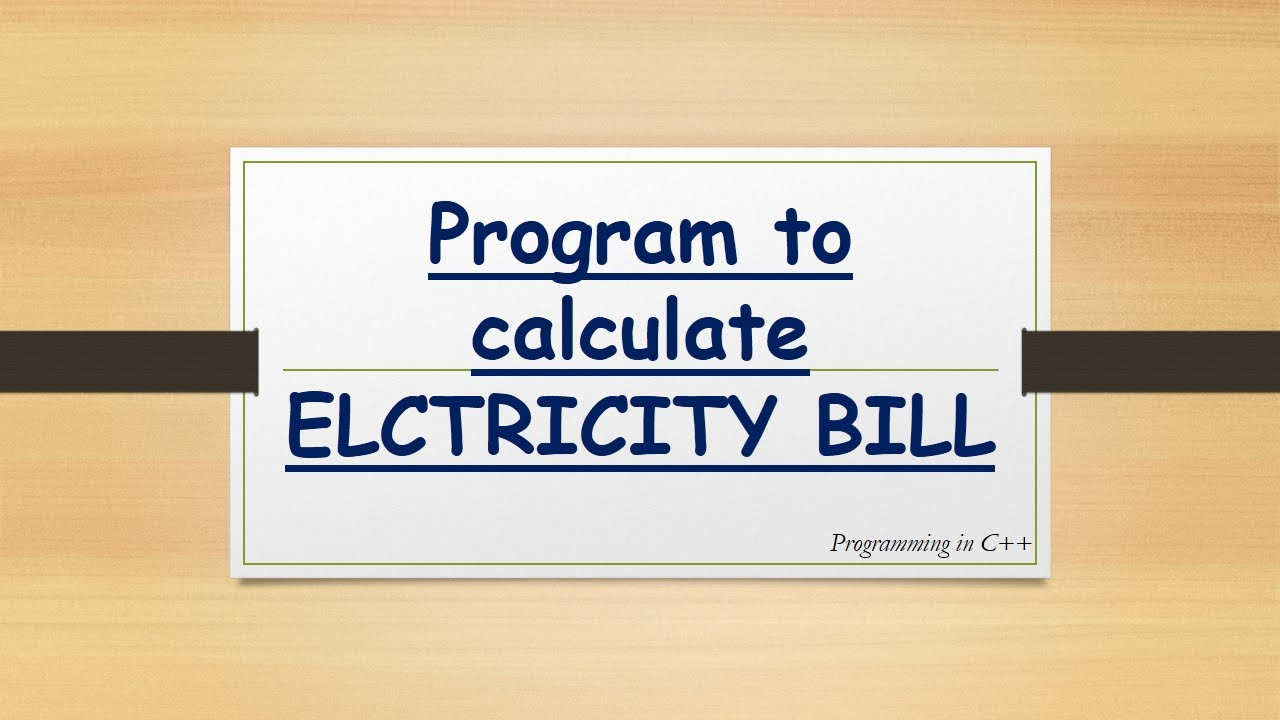 Program To Calculate Electricity Bill in C++ | C++ | Programming in C++