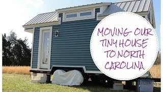Moving Our Tiny House To North Carolina