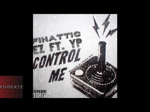 EZ [Finatticz] ft. YP - Control Me [Prod. By Mikeyy2yz] [New 2017]