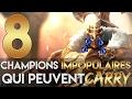 8 CHAMPIONS IMPOPULAIRES QUI PEUVENT CARRY !