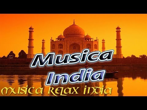 INDIA, MUSICA RELAX INDIA, MUSICA RELAJANTE, RELAX MUSIC, RELAXING MUSIC