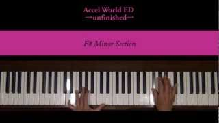 Unfinished Accel World Piano Tutorial SLOW