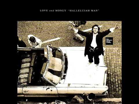 Love And Money - Halleluiah Man (LYRICS)