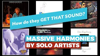MASSIVE HARMONIES by SOLO Artists, Part 1 — How do they GET THAT SOUND? — Multi-track Harmony Choir