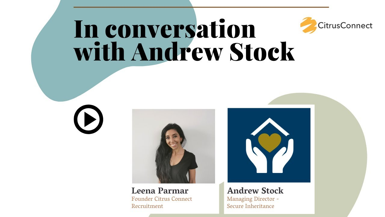 Citrus Connect in Conversation with Andrew Stock - Find out what it's like to be a Will Advisor