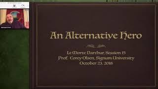 Le Morte D'Arthur: Session 15 - An Alternative Hero