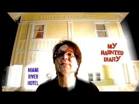 MIAMI RIVER Hotel Inn PARANORMAL ACTIVITY On FILM Florida Ghost MY HAUNTED DIARY