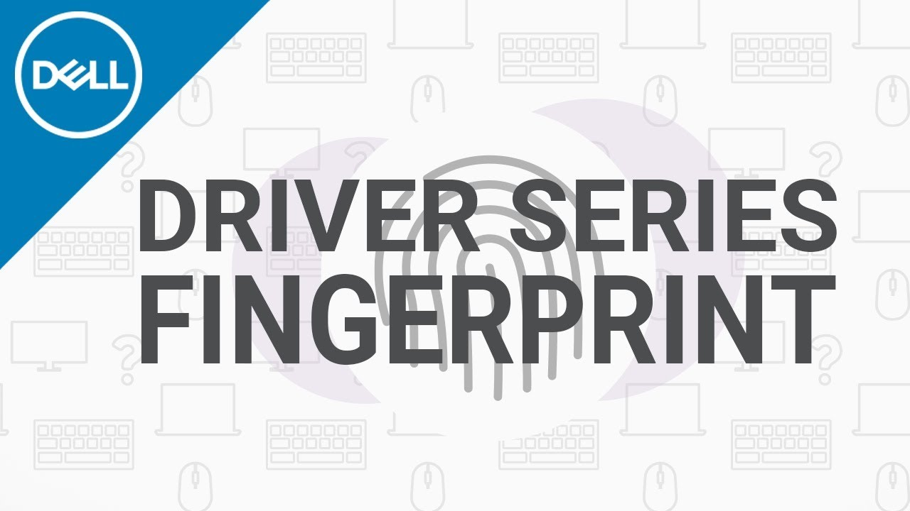 How to Install Fingerprint Sensor Driver Windows 10 (Official Dell Tech  Support)