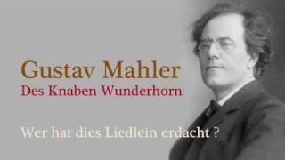 Mahler Des Knaben Wunderhorn Wer hat dies Liedlein erdacht