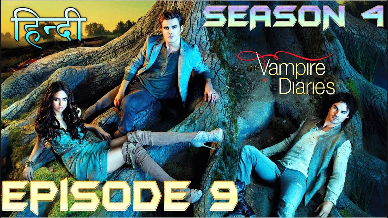 Download The Vampire Diaries Season 4 Episode 9 Explained Hindi  वैम्पायर डायरीज HUNTER SWORD & HYBRID PLAN