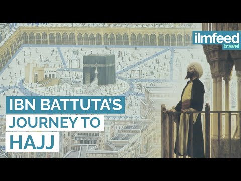 Ibn Battuta's Journey To Hajj