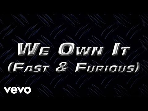 We Own It (Fast & Furious) (Lyric Video) poster