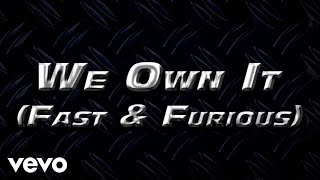 Repeat youtube video 2 Chainz & Wiz Khalifa - We Own It (Fast & Furious) (Lyric Video)