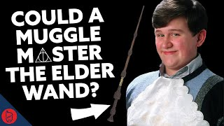 Could A Muggle Be Master Of The Elder Wand? | Harry Potter Theory