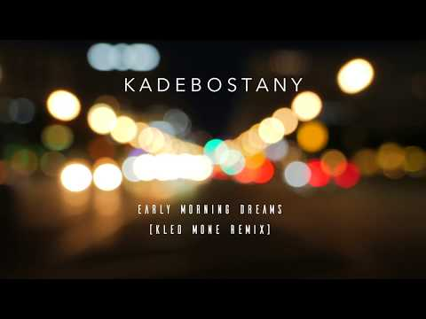 Kadebostany - Early Morning Dreams (Kled Mone Remix) (Lyric Video)