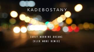 Kadebostany - Early Morning Dreams (Kled Mone Remix) (Lyric Video)