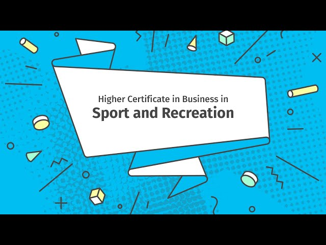 Higher Certificate in Business in Sport and Recreation