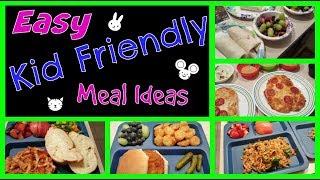 Easy Kid Friendly Meal Ideas