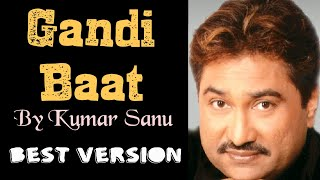Gandi Baat ! Kumar Sanu Version ! R...Rajkumar ! Mika Singh ! Composed & Mimicry By Vijay Suthar