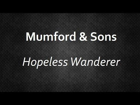 Mumford & Sons - Hopeless Wanderer Lyrics   MetroLyrics