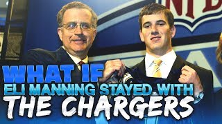 What if Eli Manning Was Never Traded By The Chargers to the New York Giants During the NFL Draft
