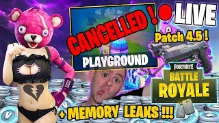 🔴 PLAYGROUND CANCELLED ! + MEMORY LEAKS with Patch 4.5 ! ► Fortnite Battle Royale ! 🔴 Live Stream
