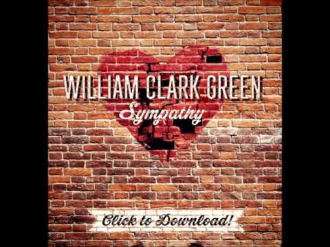 William Clark Green - Sympathy