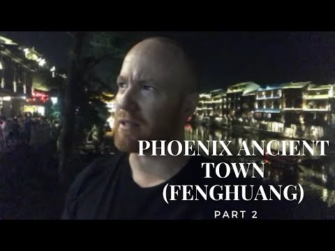 Phoenix Ancient Town (Fenghuang), China (Part 2) Walkabout 凤凰古城