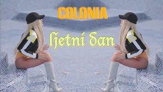 Смотреть клип Colonia - Ljetni Dan