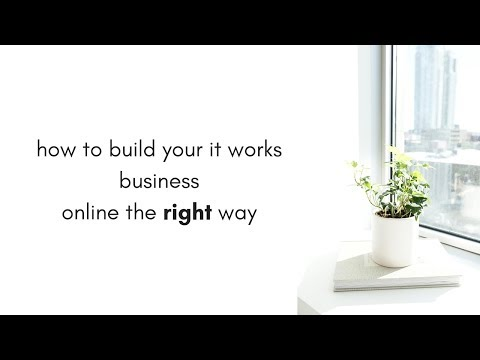How to Build Your It Works Business Online the RIGHT Way With These Killer Social Media Strategies